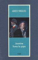 Jasmine fuma la pipa - Virgillito Agnese