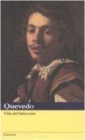 Vita del briccone - Quevedo y Villegas Francisco G. de