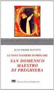 Copertina di 'San Domenico maestro di preghiera. Le nove maniere di pregare'