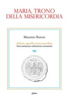 Maria, trono della misericordia - Maurizio Buioni