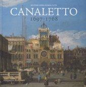 Canaletto 1697-1768. Catalogo della mostra (Roma, 11 aprile-19 agosto 2018). Ediz. a colori - Bozena Anna Kowalczyk
