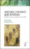 Abitare i deserti dell'anima. Il dubbio, la notte, il grido di chi cerca Dio - Andrea Arvalli, Ghislain Lafont, Adalberto Piovano