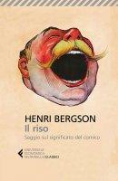Il riso - Henri-Louis Bergson