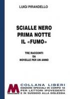Scialle nero-Prima notte-Il «fumo». Tre racconti da Novelle per un anno. Ediz. per ipovedenti - Pirandello Luigi