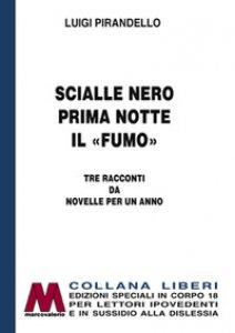 Copertina di 'Scialle nero-Prima notte-Il «fumo». Tre racconti da Novelle per un anno. Ediz. per ipovedenti'