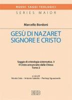 Gesù di Nazaret Signore e Cristo - Bordoni Marcello