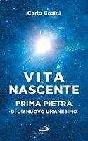Vita nascente - Carlo Casini