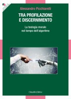 Tra profilazione e discernimento - Picchiarelli Alessandro
