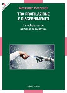 Copertina di 'Tra profilazione e discernimento'