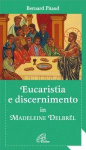 Copertina di 'Eucaristia e discernimento in Madeleine Delbre'