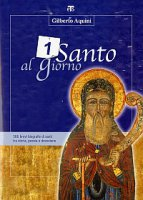 Un santo al giorno - Aquini Gilberto