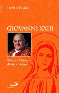Copertina di 'Giovanni XXIII. Madre e maestra di vita cristiana'