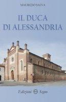 Il duca di Alessandria - Salva Maurizio