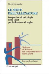 Copertina di 'Le mete dell'allenatore. Prospettive di psicologia dello sport per l'allenatore di rugby'