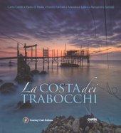 La costa dei Trabocchi. Ediz. italiana e inglese - Cambi Carlo, Di Paolo Paolo, Farinelli Franco