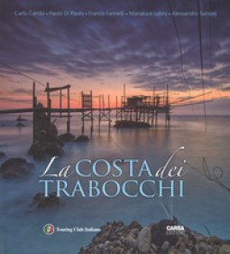 Copertina di 'La costa dei Trabocchi. Ediz. italiana e inglese'