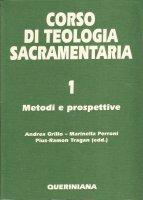 Corso di teologia sacramentaria [vol_1] / Metodi e prospettive - Andrea Grillo , Marinella Perroni , Pius-Ramon Tragan