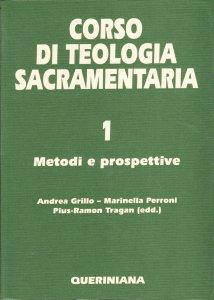 Copertina di 'Corso di teologia sacramentaria [vol_1] / Metodi e prospettive'