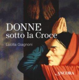 Copertina di 'Donne sotto la croce'