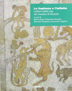 Copertina di 'La sapienza e l'infinito. L'albero della vita nel mosaico di Otranto'