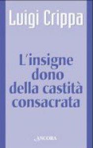 Copertina di 'L'insigne dono della castità consacrata'