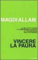Vincere la paura - Magdi C. Allam
