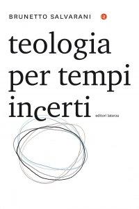 Copertina di 'Teologia per tempi incerti'