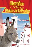 Martina e l'efferata banda del salamino - Coda P. Luigi