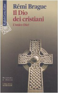 Copertina di 'Il Dio dei cristiani. L'unico Dio?'