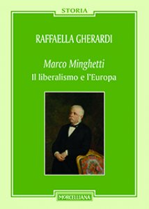 Copertina di 'Marco Minghetti. Il liberalismo e l'Europa'