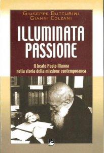 Copertina di 'Illuminata passione. Il beato Paolo Manna nella storia della missione contemporanea'