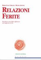 Relazioni Ferite - M. Luisa Verlato, Maura Anfossi