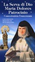 La serva di Dio Maria Dolores Patrocinio. Concezionista francescana - Concezioniste Francescane di Guadalajara