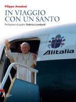 In viaggio con un santo - Anastasi Filippo