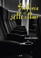 Sinfonia in sette ottavi - Chiari Daniele