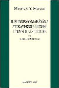 Copertina di 'Il buddismo mahayana attraverso i luoghi, i tempi e le culture'
