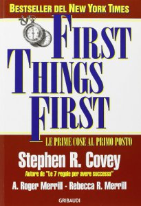 Copertina di 'First things first. Le prime cose al primo posto'