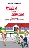 Scuola, lavoro di squadra - Mario Chiarapini