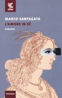 L' amore in sé - Santagata Marco