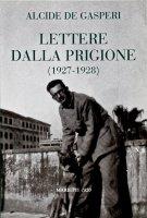 Lettere dalla prigione - De Gasperi Alcide