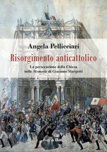 Copertina di 'Risorgimento anticattolico'