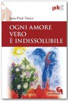 Ogni amore vero è indissolubile - Vesco Jean-Paul