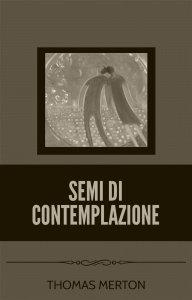 Copertina di 'Semi di contemplazione'