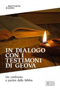 Copertina di 'In dialogo con i testimoni di Geova'