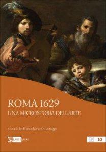Copertina di 'Roma 1629. Una microstoria dell'arte. Ediz. a colori'