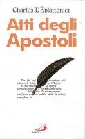 Atti degli Apostoli. Commento pastorale - L'Éplattenier Charles
