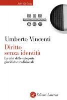 Diritto senza identità - Umberto Vincenti