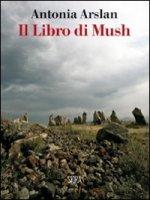 Il libro di Mush - Arslan Antonia