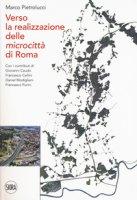 Verso la realizzazione delle microcittà di Roma - Pietrolucci Marco