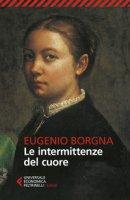 Le intermittenze del cuore - Borgna Eugenio